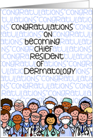 Congratulations - Chief Resident of Dermatology card
