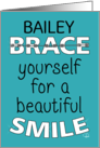 Customizable Name Bailey,Congratulations on Getting Braces card