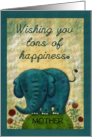 Customizable Happy Birthday Mother, Tons of Happiness, Blue Elephant card