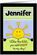 Customizable Name Birthday for Jennifer-Add Light to My Day card
