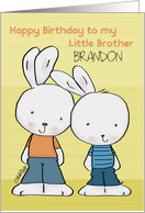 Customizable Name Happy Birthday to Little Brother Brandon-Two Bunnies card