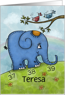 Happy 39th Birthday Name Specific Teresa -Elephant Going Uphill card