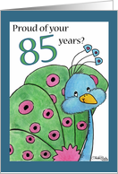 Proud Peacock-85th Birthday card