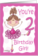 Cute Ballerina- 2nd Birthday- Birthday Girl card