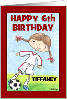 Girl's 6th Birthday-Customizable Name for Tiffaney-Soccer Player card