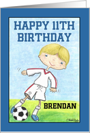 Boy's 11th Birthday-Customizable Name for Brendan- Soccer Player card