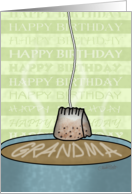 Happy Birthday to Grandma-Tea Cup and Tea Bag card