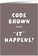 Congratulations on Your Post Op BM-Code Brown ... IT Happens card