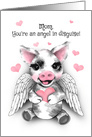 Spotted Pig Angel Humor Happy Mothers Day card