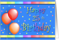25 Years Old Balloons Happy Birthday Fun card