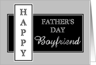 Father's Day Boyfriend - Black and White Classy card