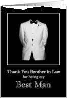 Thank you Brother in Law for being my Best Man - White Tux with black bow tie and white carnation card