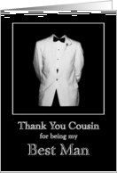 Thank you Cousin for being my Best Man - White Tux with black bow tie and white carnation card