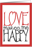 Love makes Me Happy card