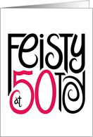 Feisty at 50 card