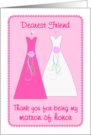 Thank you Matron of Honor - Friend card