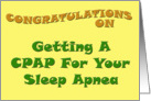 Congratulations On Getting A CPAP For Your Sleep Apnea card