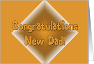 Congratulations New Dad! card
