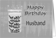 Happy Birthday - Workaholic husband antacid humor card