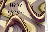 We're Sorry... card