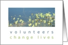 Volunteers change lives Thank you card
