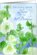 Happy 80th Birthday Nana White Hollyhock Flowers Watercolor card