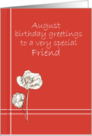 August Happy Birthday Friend, White Poppy Flower Drawing card