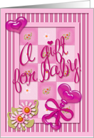 A Gift For Baby! Pink For Girls, Pink Hearts, Pink Rattle, Pink Flower card