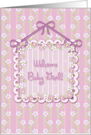 Welcome Baby Girl! card