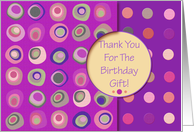 Thank You For The Birthday Gift! Purple, Mod Dots and Circles card