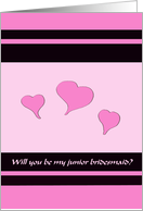 Will you be my junior bridesmaid? card