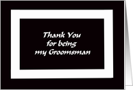 Groomsman Thank You Card -- Black and White Graphic card