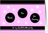 Thanks for Coming to my Bachelorette Party -- Flower Fun in Pink card