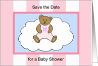 Baby Shower Save the Date -- Teddy Bear in Pink card
