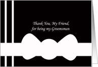 Friend Groomsman Thank You Card --White Bowtie on Black card
