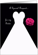 Invitation, Sister Maid of Honor Card in Black, Wedding Gown card