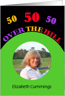 50th Birthday Party Photo Invitation -- 50 Over the Hill card