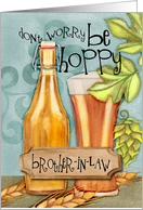 Be Hoppy Card for Brother-In-Law with Beer and Hops card