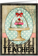 Thank You, Teacher - Cupcake under glass with a french look card