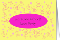 No more School! let's Party card