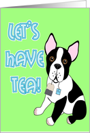 Let's have tea! Boston Terrier Card