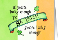 Lucky Enough To Be Irish St. Patrick's Day Card