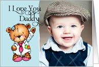 I Love You Daddy- Teddy Bear - Birthday Photo Card