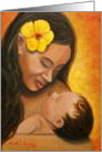 Mother's Day Makuahine A Pepe - Me Ke Aloha Pumehana (Mother and Baby - With the Warmth of My Love) card