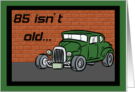 Hot Rod 85th Birthday Card