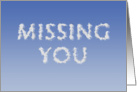 Missing you, written in clouds card