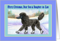 Merry Christmas Son & Daughter-in-Law, black Poodle on ice skates card