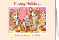 Happy Holidays across the miles, Corgi dogs making gingerbread card