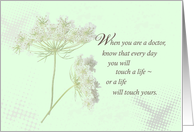 Doctors Touch Lives Wildflower, Doctors' Day card