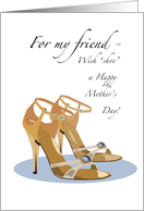 Happy Mother's Day for a Friend, Strappy Heeled Sandals, Accessories card